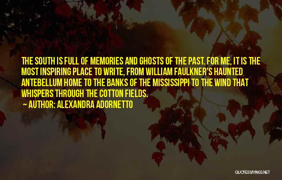 Faulkner Mississippi Quotes By Alexandra Adornetto