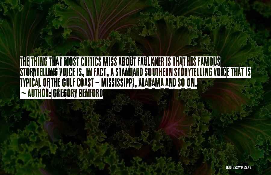 Faulkner Mississippi Quotes By Gregory Benford