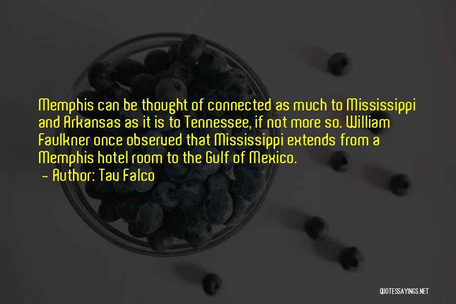 Faulkner Mississippi Quotes By Tav Falco