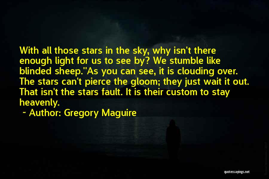 Fault In Ours Stars Quotes By Gregory Maguire