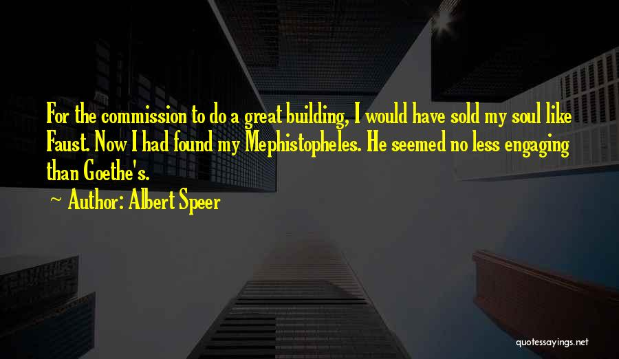 Faust Goethe Quotes By Albert Speer