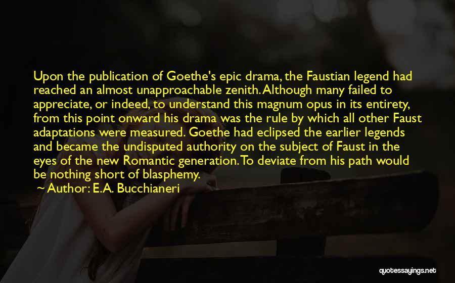 Faust Goethe Quotes By E.A. Bucchianeri