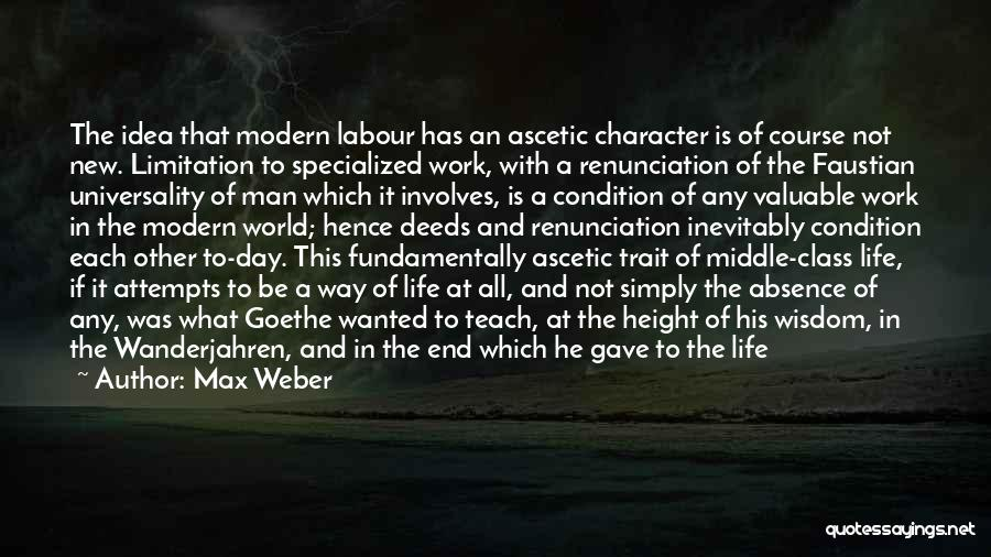 Faust Goethe Quotes By Max Weber