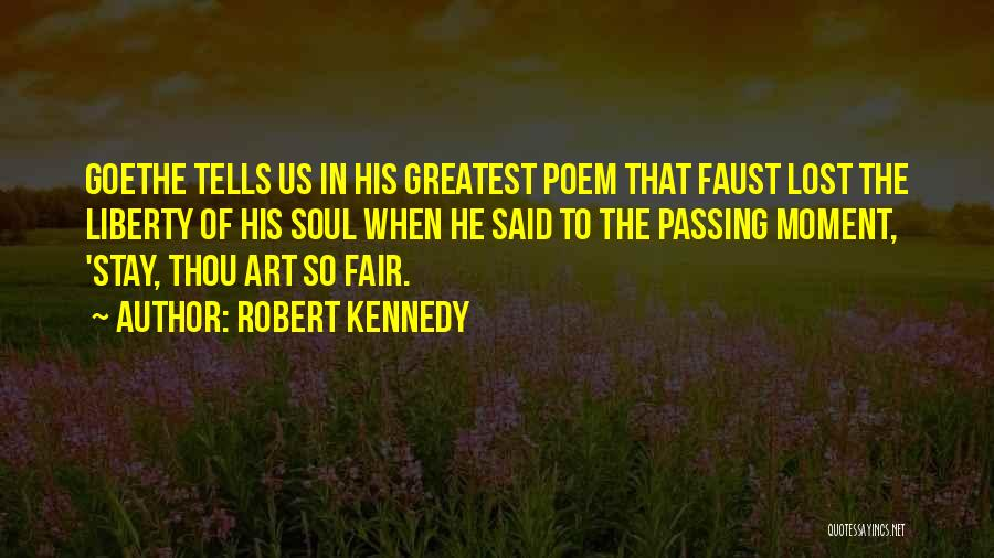 Faust Goethe Quotes By Robert Kennedy