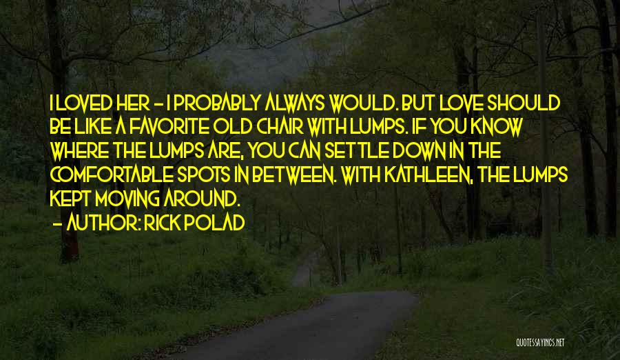Favorite Spots Quotes By Rick Polad