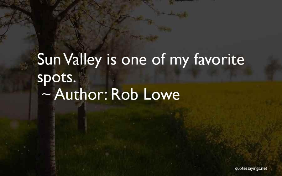 Favorite Spots Quotes By Rob Lowe