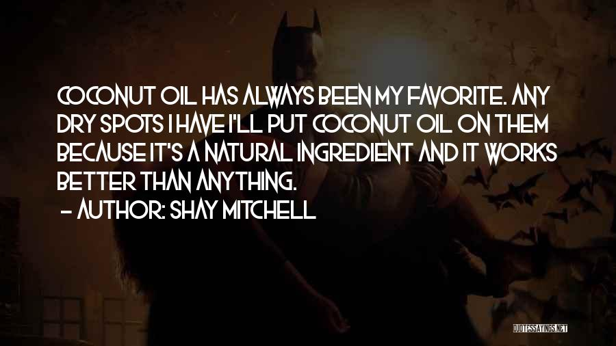 Favorite Spots Quotes By Shay Mitchell