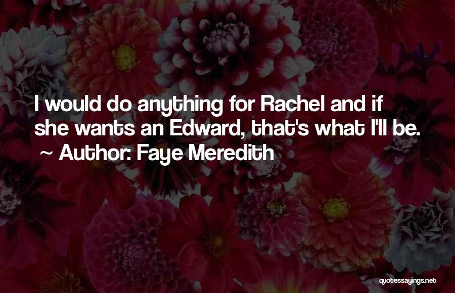 Faye Meredith Quotes 880938