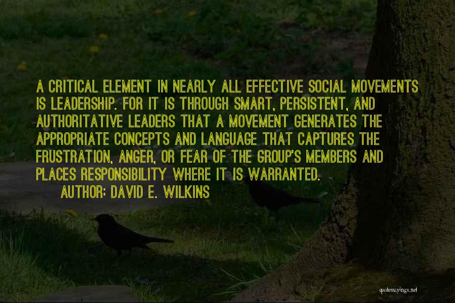 Fear And Leadership Quotes By David E. Wilkins