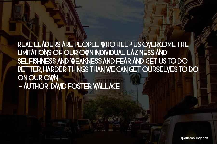 Fear And Leadership Quotes By David Foster Wallace