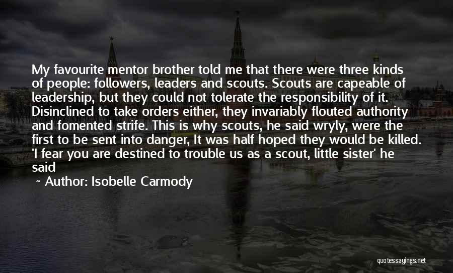 Fear And Leadership Quotes By Isobelle Carmody