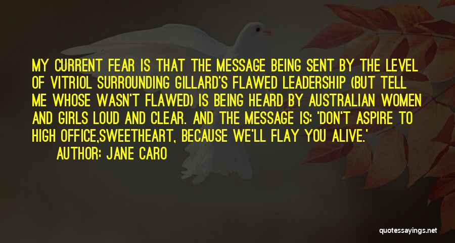 Fear And Leadership Quotes By Jane Caro