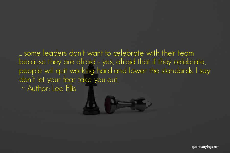 Fear And Leadership Quotes By Lee Ellis