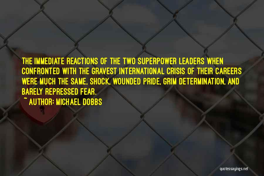 Fear And Leadership Quotes By Michael Dobbs