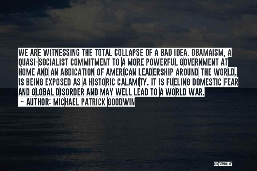 Fear And Leadership Quotes By Michael Patrick Goodwin