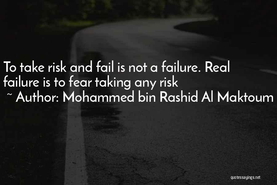 Fear And Leadership Quotes By Mohammed Bin Rashid Al Maktoum