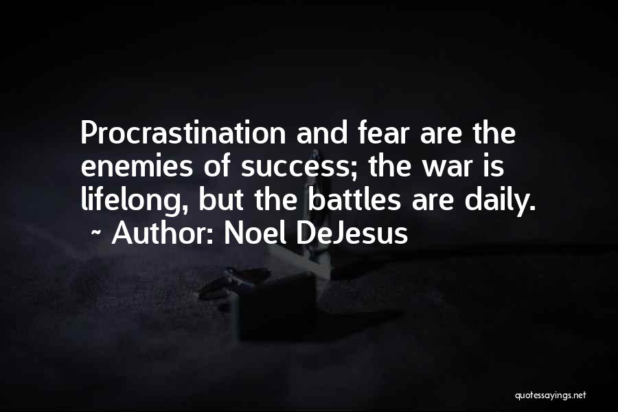 Fear And Leadership Quotes By Noel DeJesus