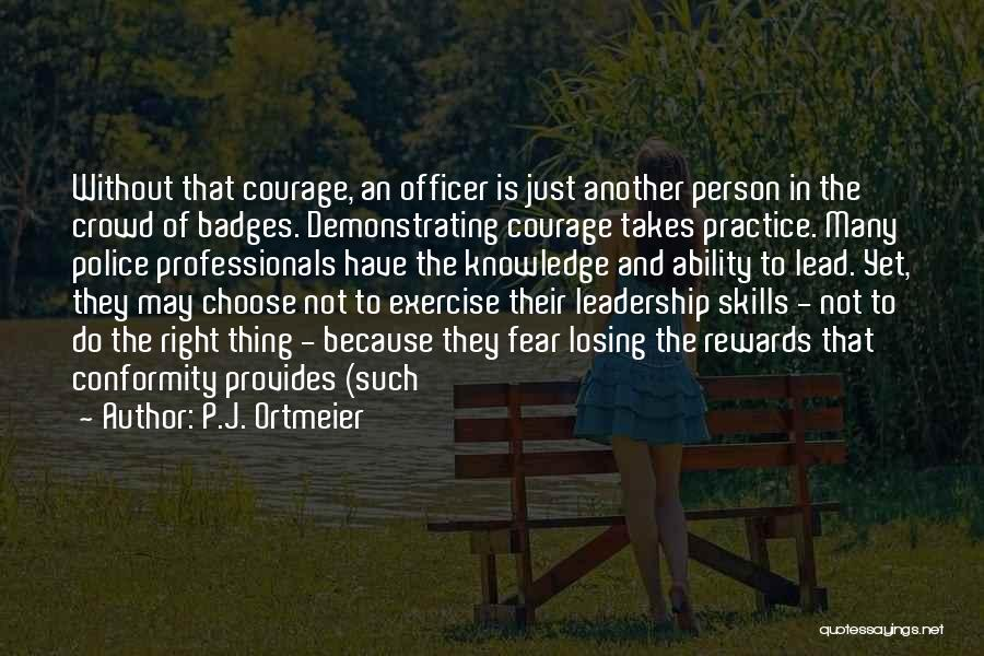 Fear And Leadership Quotes By P.J. Ortmeier