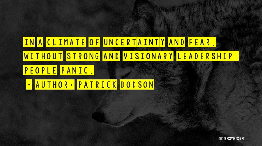 Fear And Leadership Quotes By Patrick Dodson