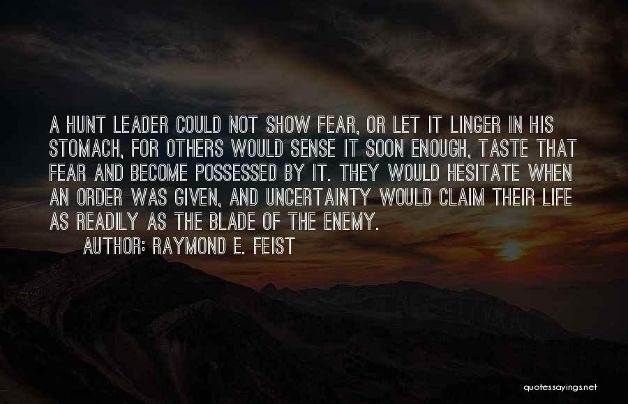 Fear And Leadership Quotes By Raymond E. Feist