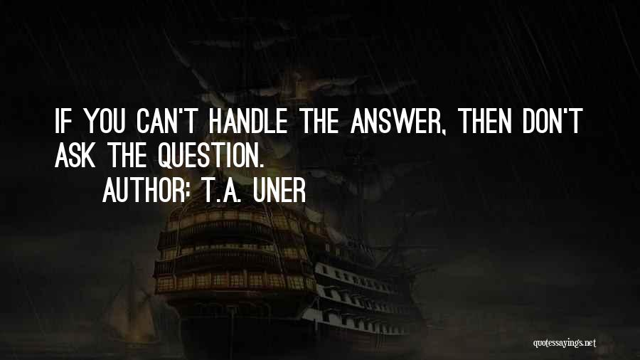Fear And Leadership Quotes By T.A. Uner