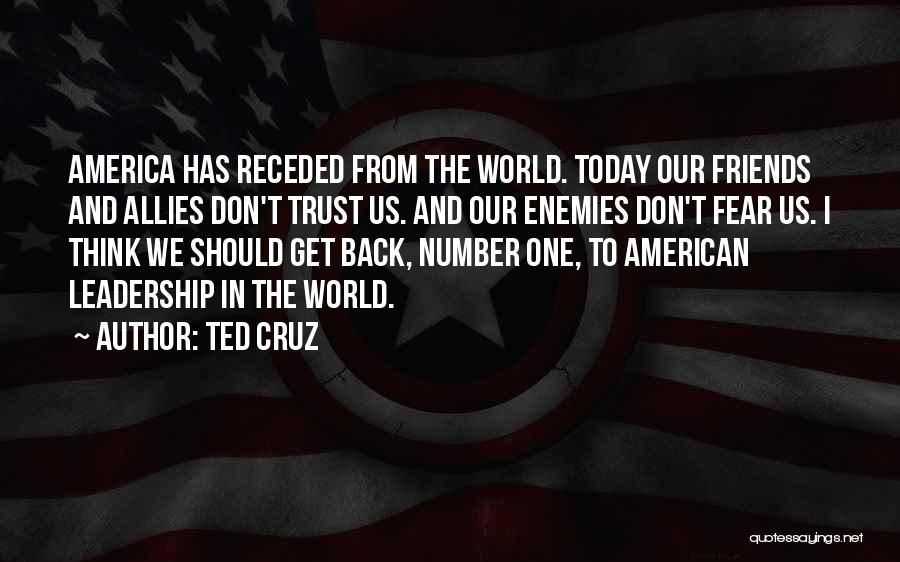 Fear And Leadership Quotes By Ted Cruz