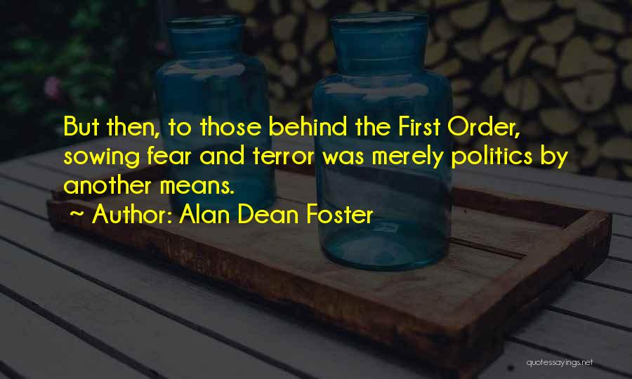 Fear And Politics Quotes By Alan Dean Foster