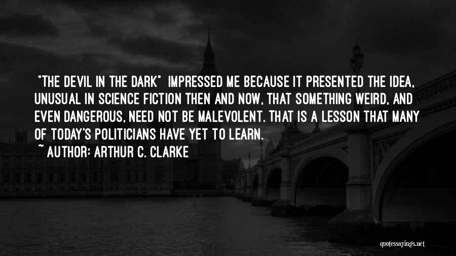 Fear And Politics Quotes By Arthur C. Clarke
