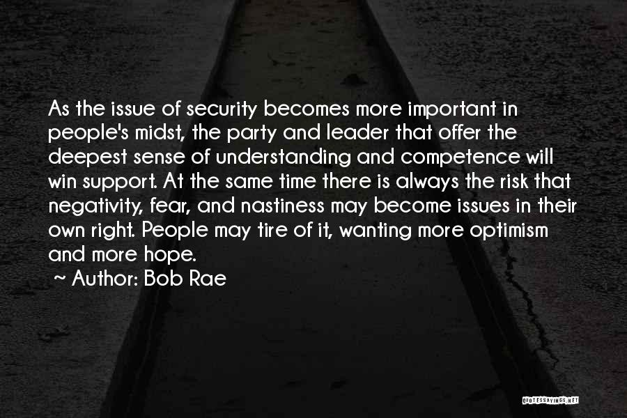 Fear And Politics Quotes By Bob Rae