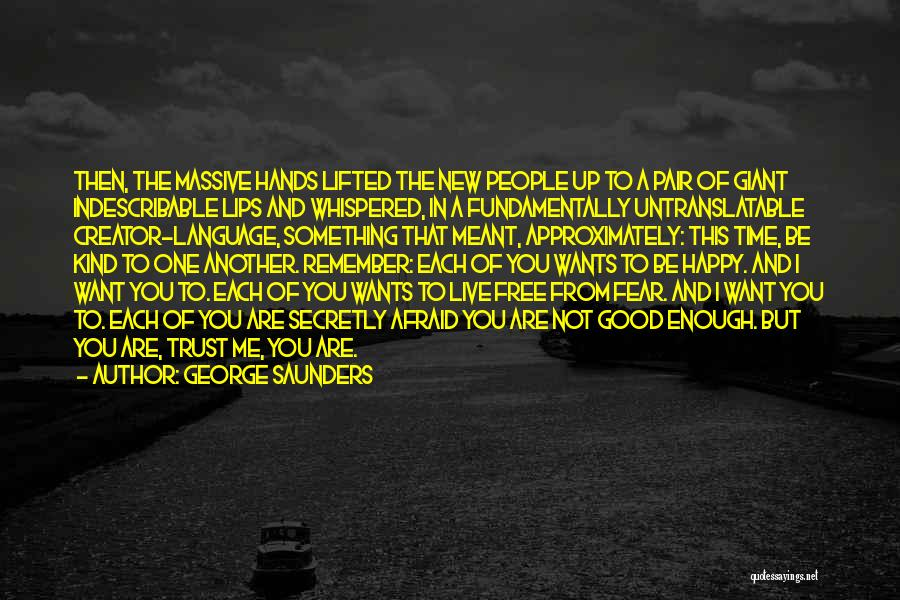 Fear And Politics Quotes By George Saunders