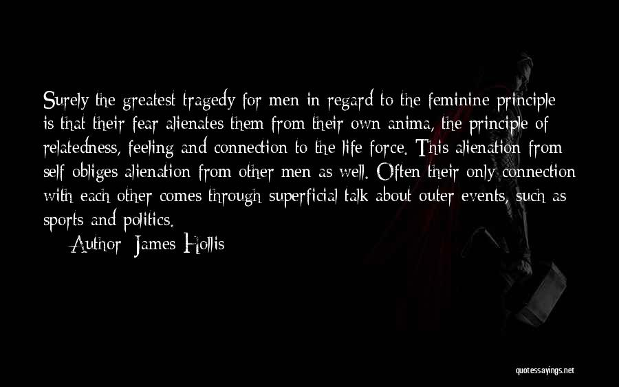 Fear And Politics Quotes By James Hollis