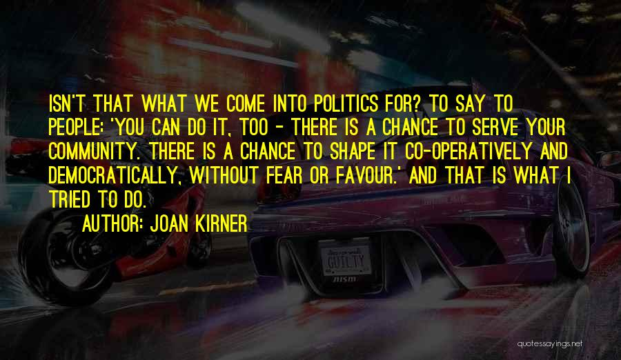 Fear And Politics Quotes By Joan Kirner