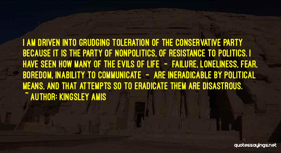 Fear And Politics Quotes By Kingsley Amis
