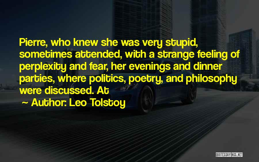 Fear And Politics Quotes By Leo Tolstoy