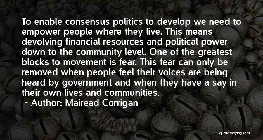 Fear And Politics Quotes By Mairead Corrigan