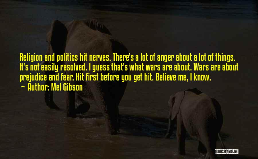 Fear And Politics Quotes By Mel Gibson