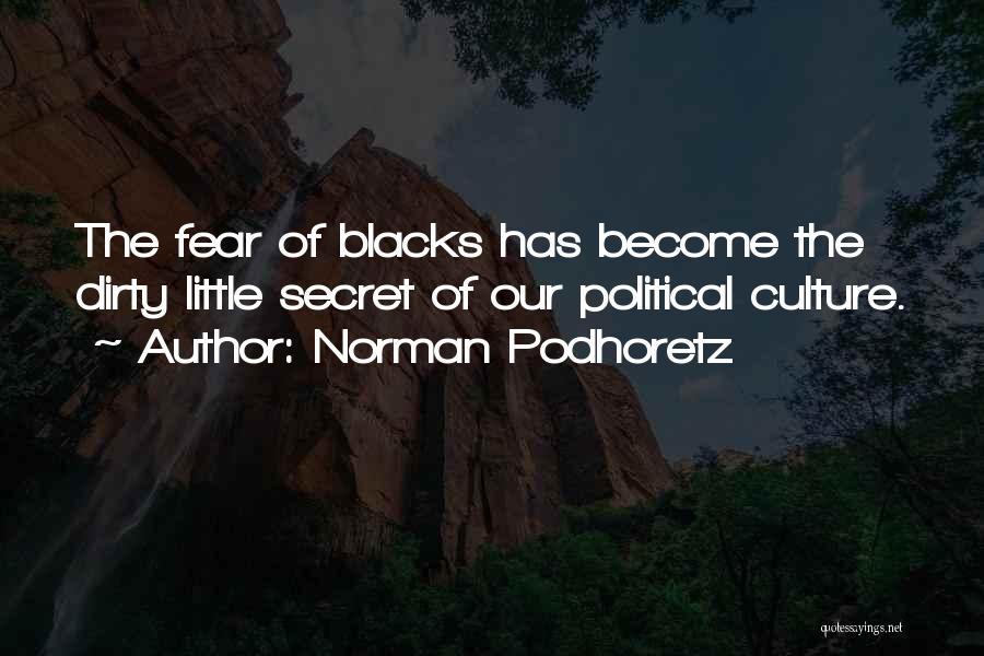 Fear And Politics Quotes By Norman Podhoretz