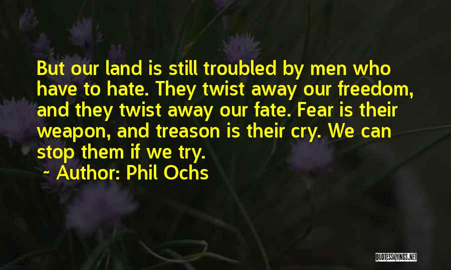 Fear And Politics Quotes By Phil Ochs