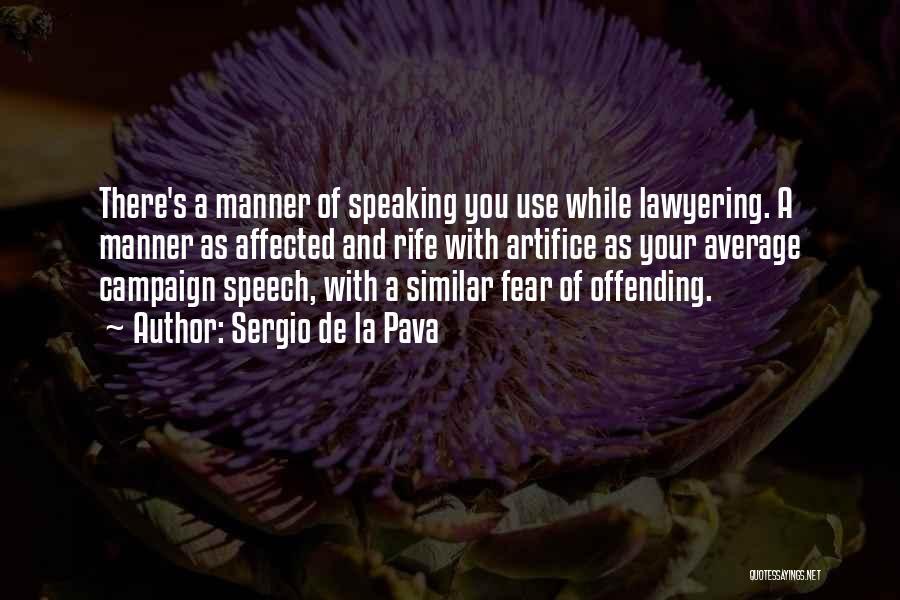 Fear And Politics Quotes By Sergio De La Pava