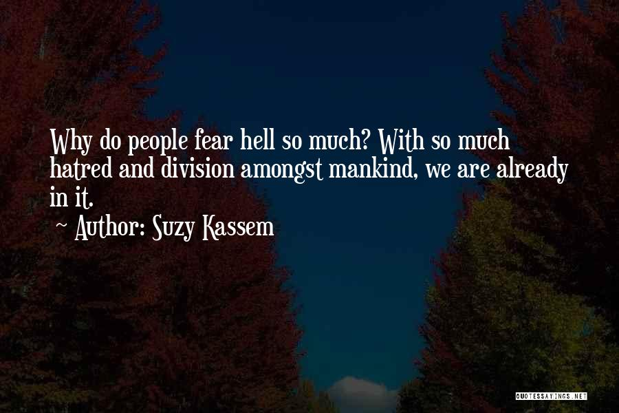 Fear And Politics Quotes By Suzy Kassem
