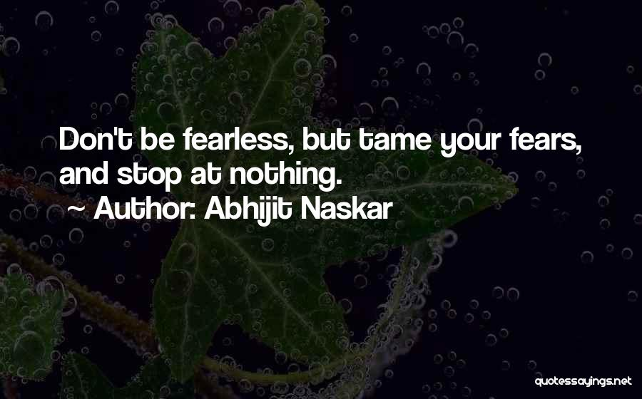 Fear And Success Quotes By Abhijit Naskar