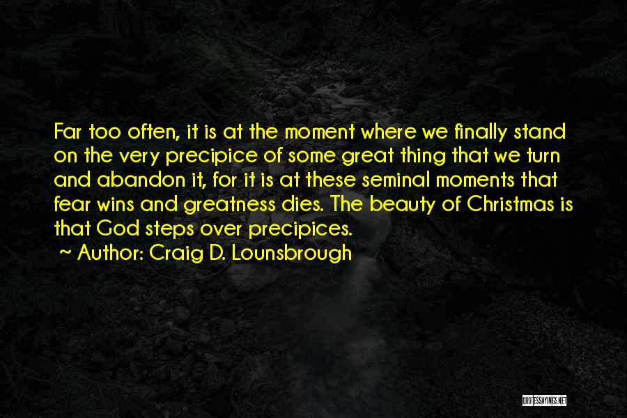 Fear And Success Quotes By Craig D. Lounsbrough