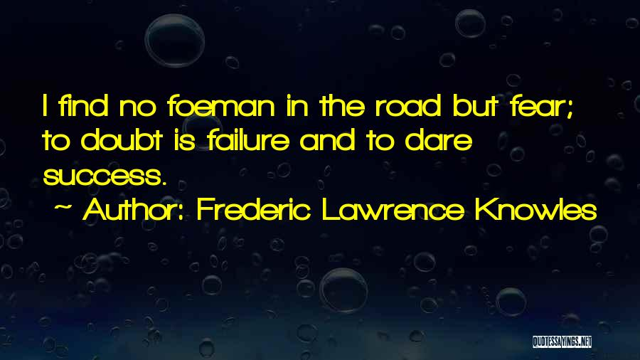 Fear And Success Quotes By Frederic Lawrence Knowles