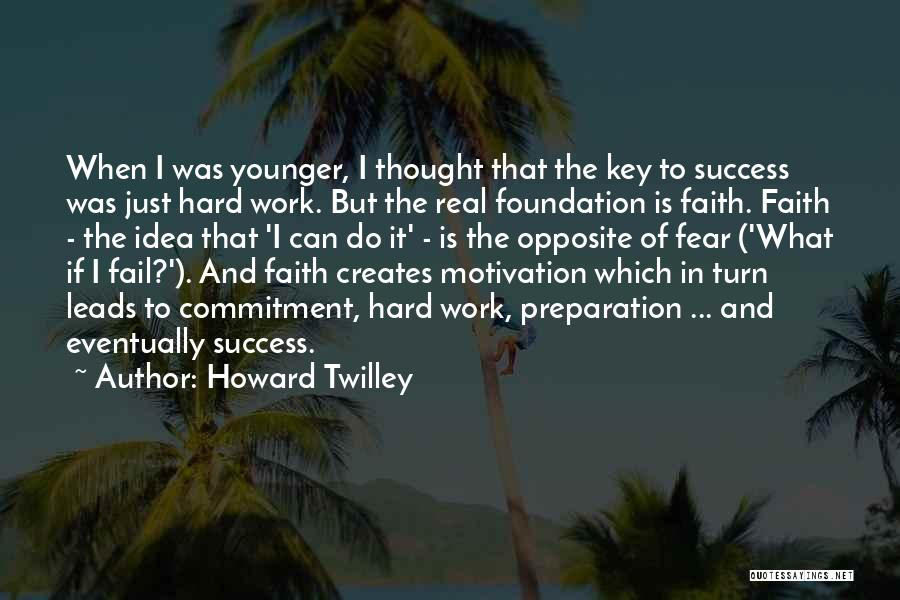 Fear And Success Quotes By Howard Twilley