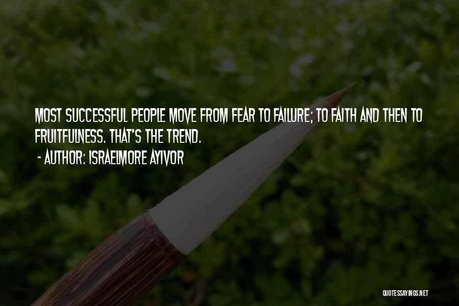 Fear And Success Quotes By Israelmore Ayivor