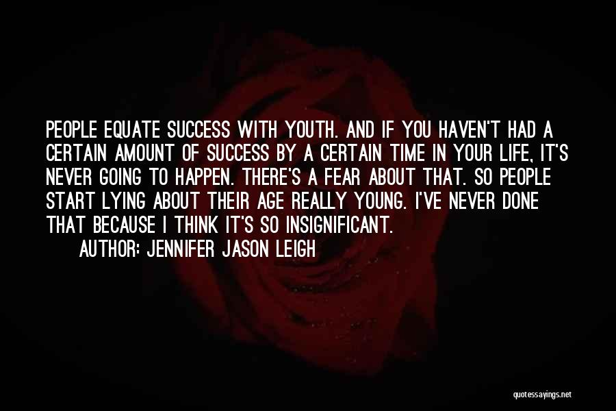 Fear And Success Quotes By Jennifer Jason Leigh