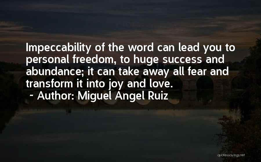 Fear And Success Quotes By Miguel Angel Ruiz