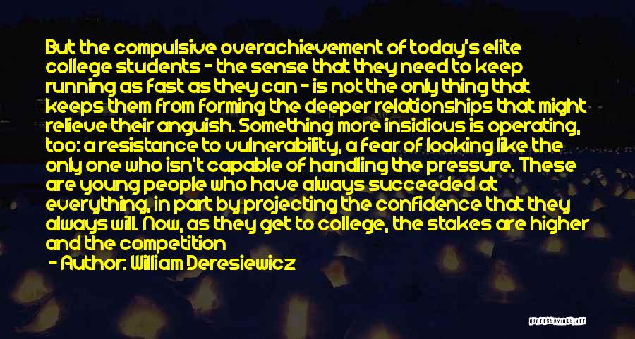 Fear And Success Quotes By William Deresiewicz