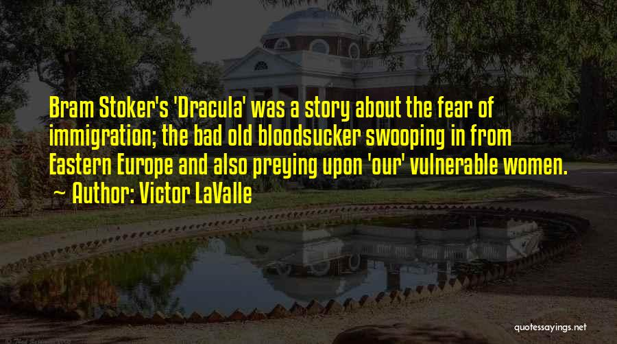Fear In Dracula Quotes By Victor LaValle