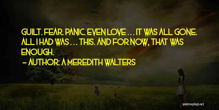 Fear Love Quotes By A Meredith Walters